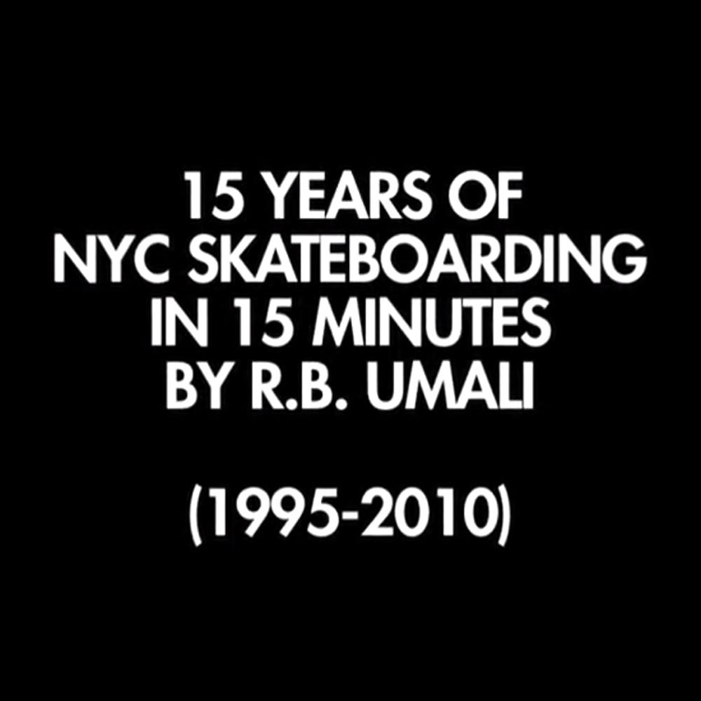 【海外・INFO】R.B. UMALI : 15 YEARS OF NEWYORK CITY SKATEBOARDING