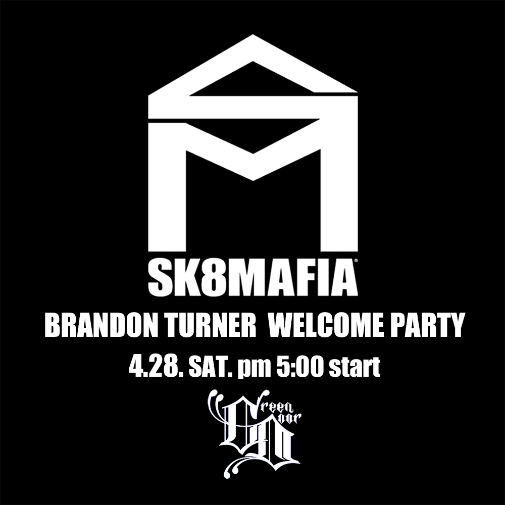 【国内・INFO】GREEN DOOR : BRANDON TURNER – WELCOME PARTY、スケート&バーベキュー。