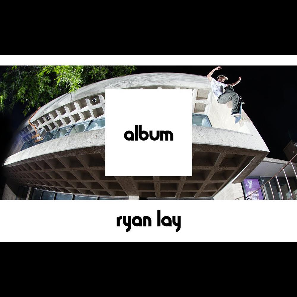 【海外・INFO】ETNIES – ALBUM : RYAN LAY – FULL PART