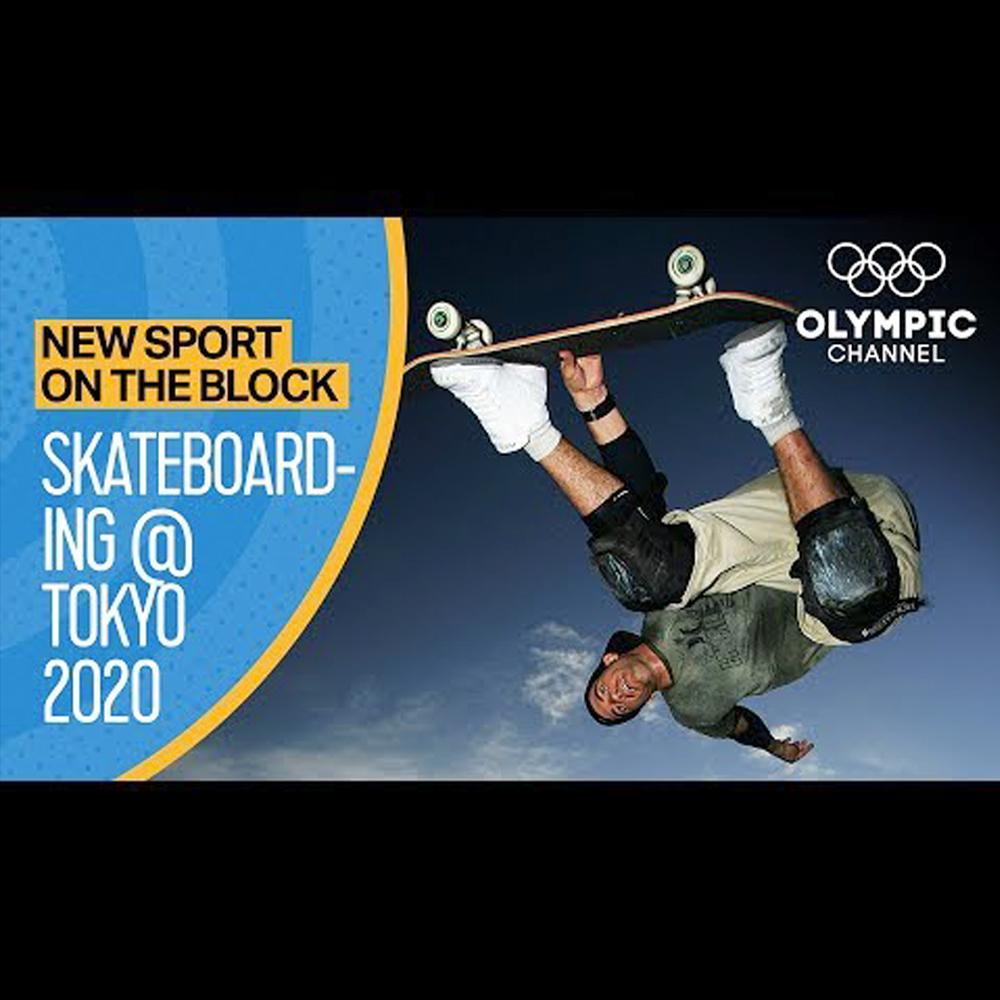 【海外・INFO】OLYMPIC CHANNEL : SKATEBOARDING AT TOKYO 2020
