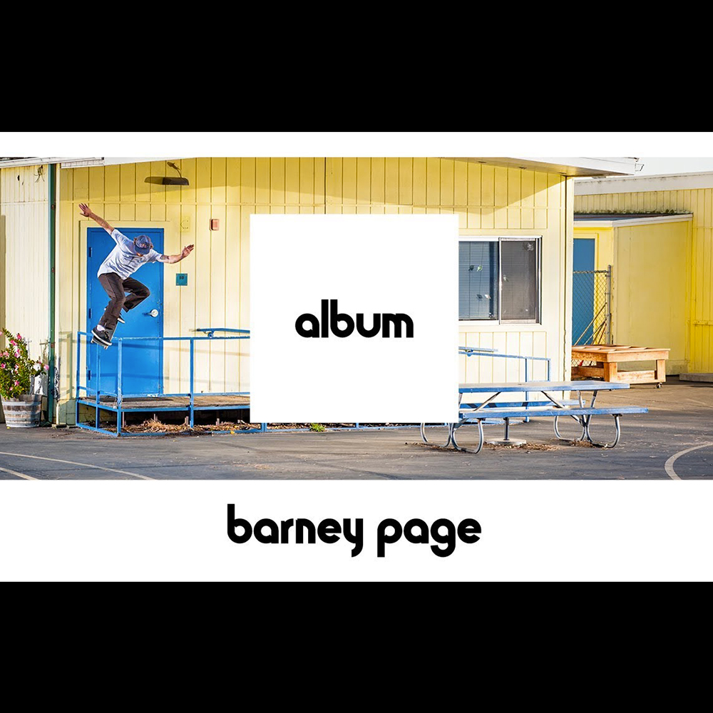 【海外・INFO】ETNIES – ALBUM : BARNEY PAGE – FULL PART