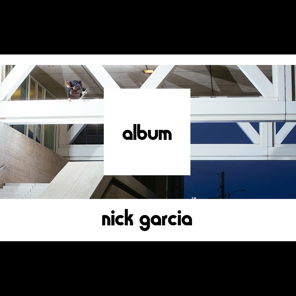 【海外・INFO】ETNIES – ALBUM : NICK GARCIA – FULL PART