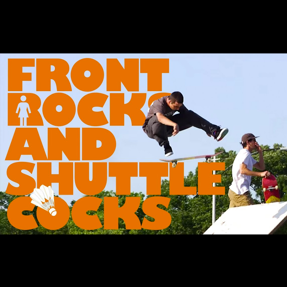 【海外・INFO】GIRL SKATEBOARDS : FRONT ROCKS AND SHUTTLE COCKS