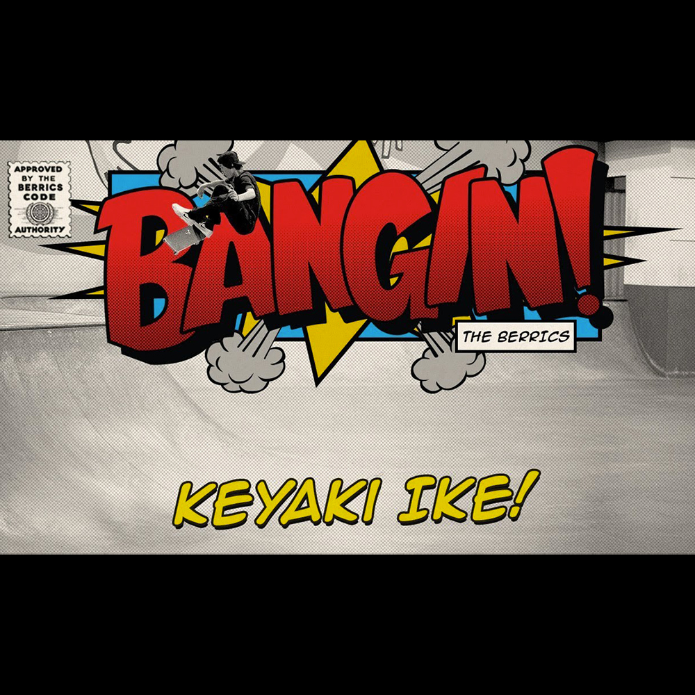 【海外・INFO】THE BERRICS : BANGIN! – KEYAKI IKE。池 慧野巨が登場。