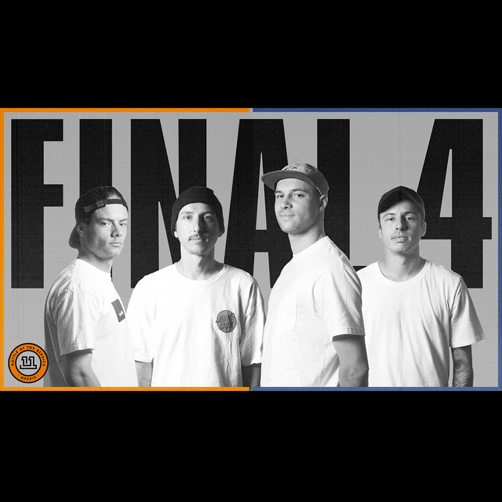 【海外・INFO】BATB 11 : THE FINAL FOUR SKATERS