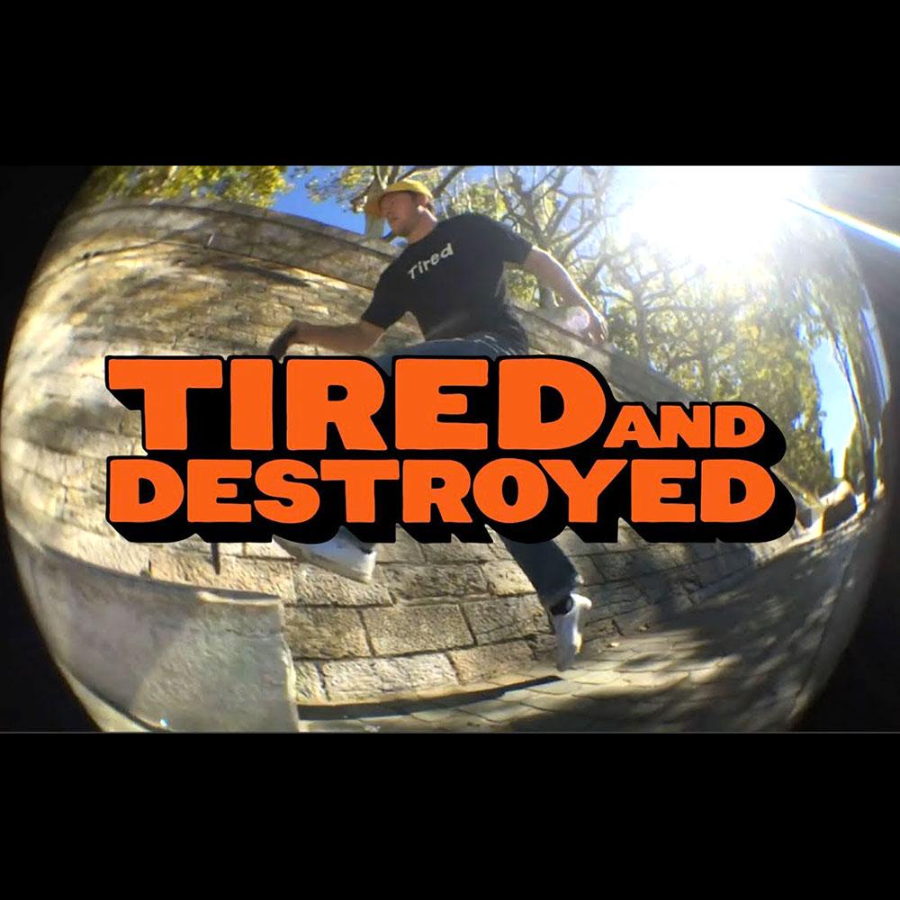 【海外・INFO】TIRED 4 : TIRED & DESTROYED