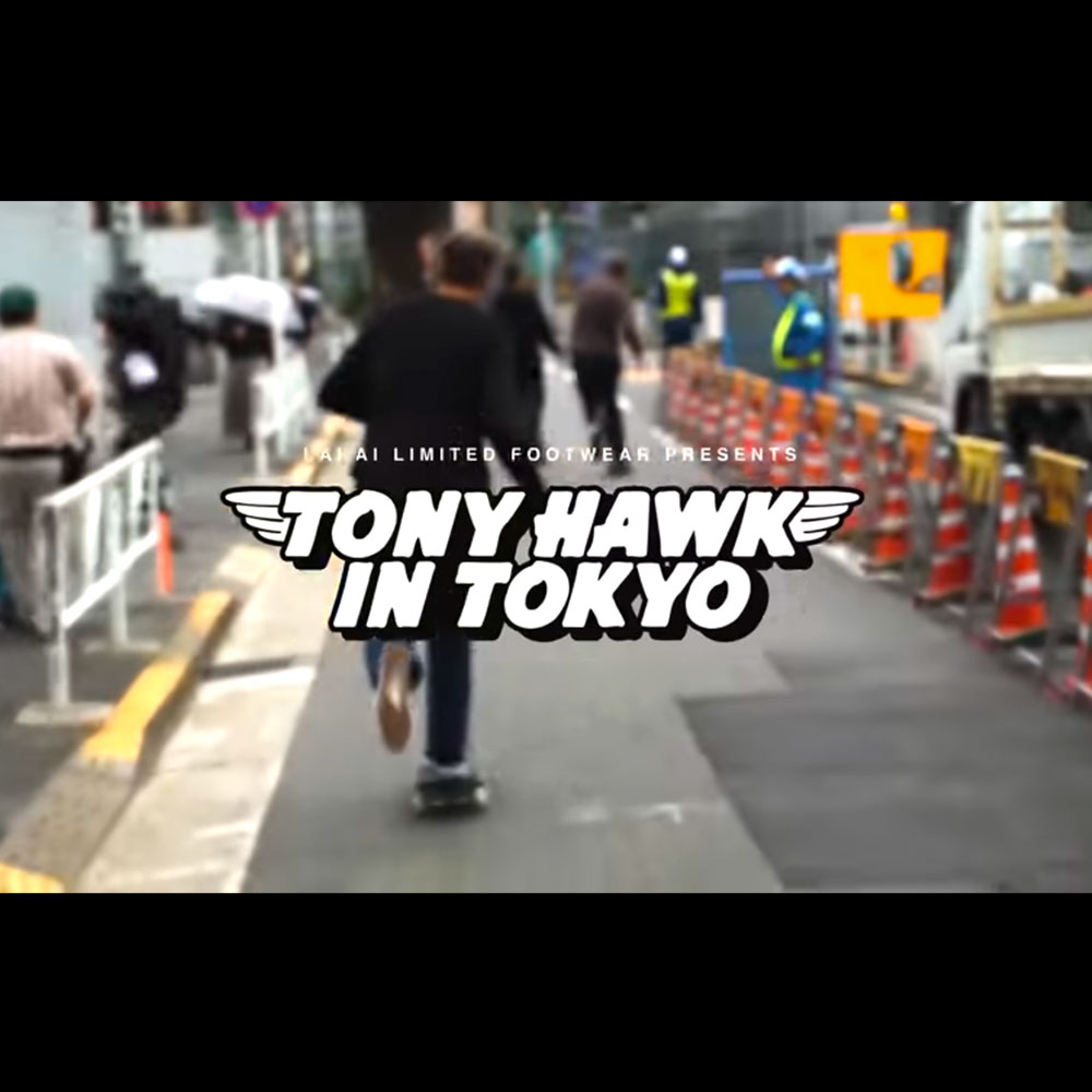 LAKAI (ラカイ) : JAPAN TOUR – TONY HAWK IN TOKYO