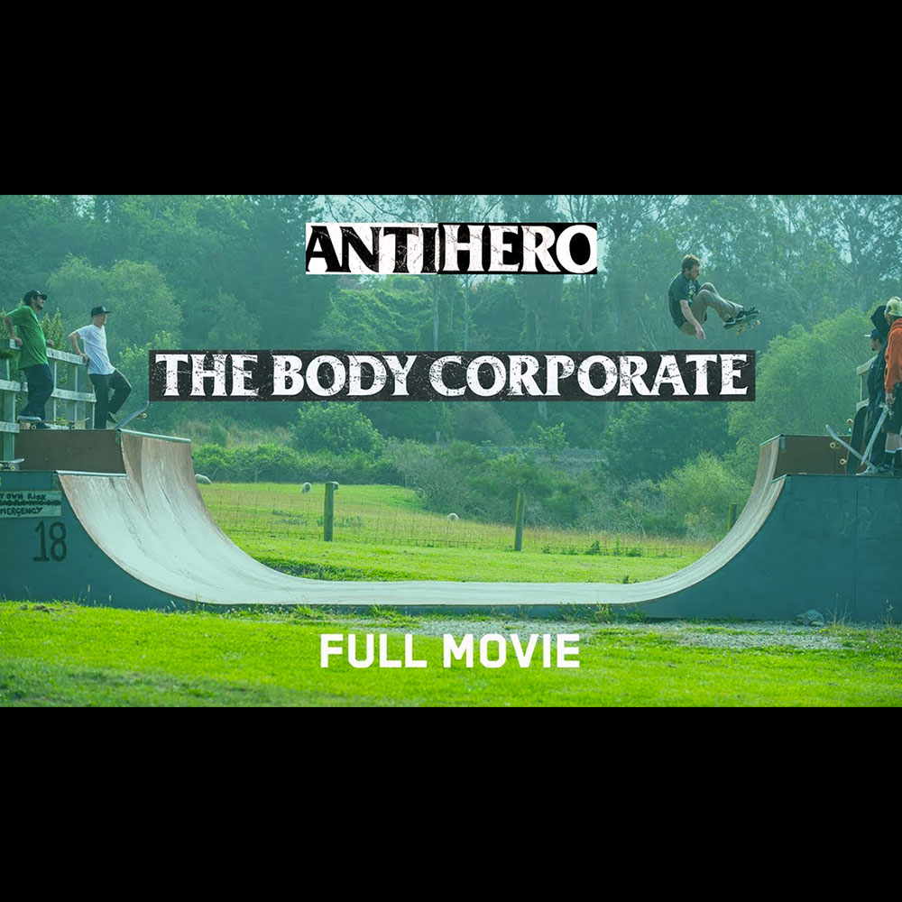 ANTIHERO (アンチヒーロー スケートボード) : THE BODY CORPORATE – FULL MOVIE