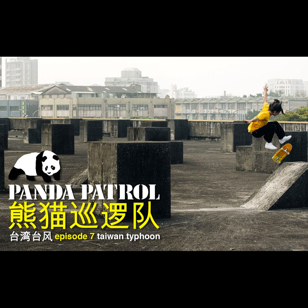 ENJOI (エンジョイ スケートボード) : PANDA PATROL, EPISODE 7 – TAIWAN TYPHOON