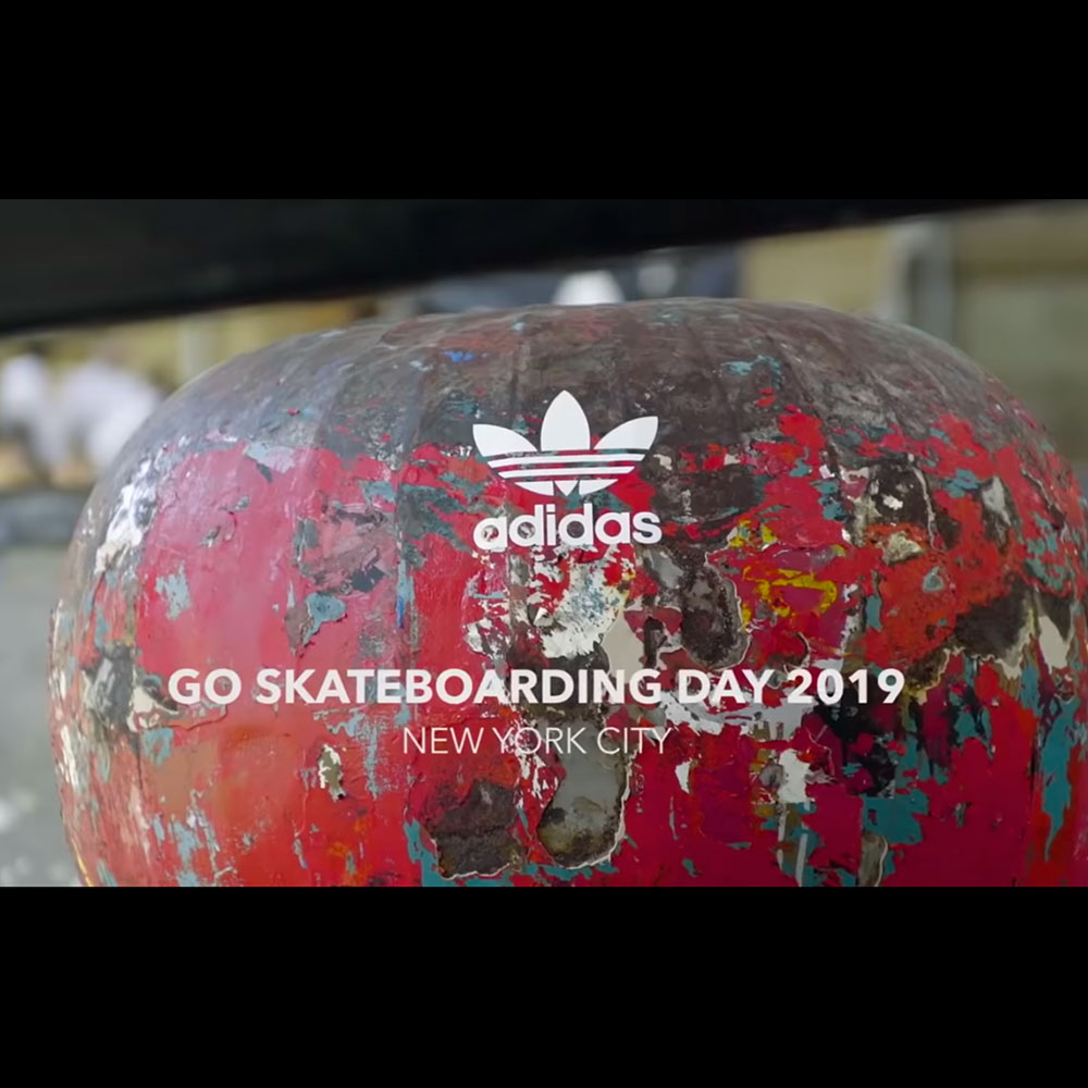 GO SKATEBOARDING DAY 2019 : ADIDAS – NEWYORK VIDEO RECAP