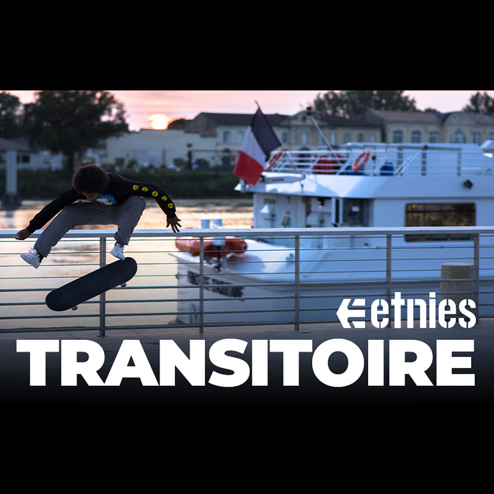 ETNIES (エトニーズ) : TRANSITOIRE – INTRODUCING NASSIM LACHHAB