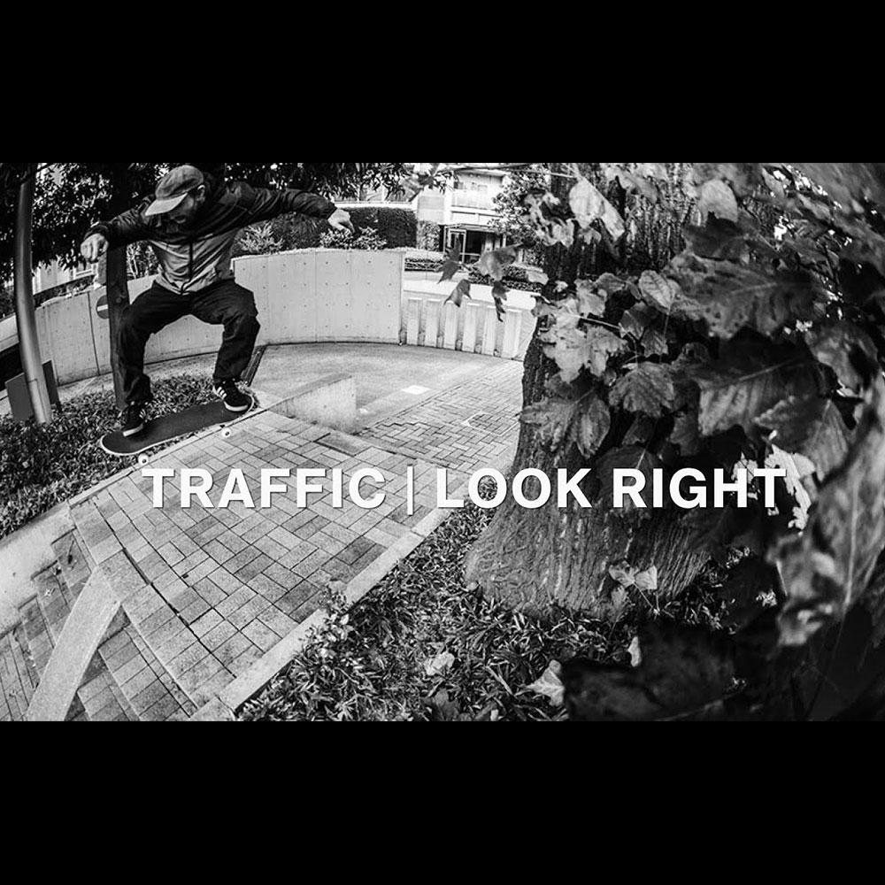 TRAFFIC SKATEBOARDS (トラフィック スケートボード) : LOOK RIGHT