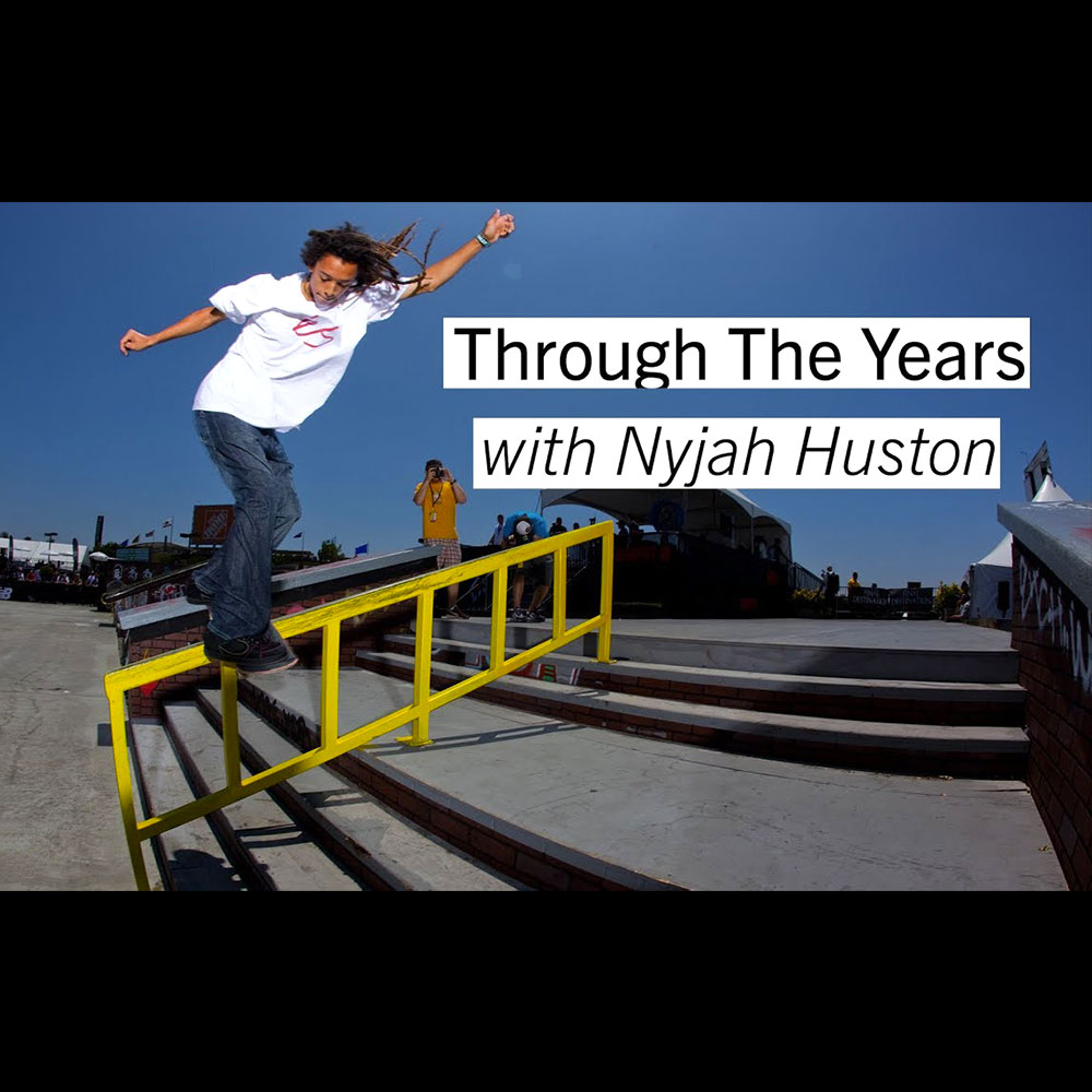 X GAMES : NYJAH HUSTON – RETROSPECTIVE