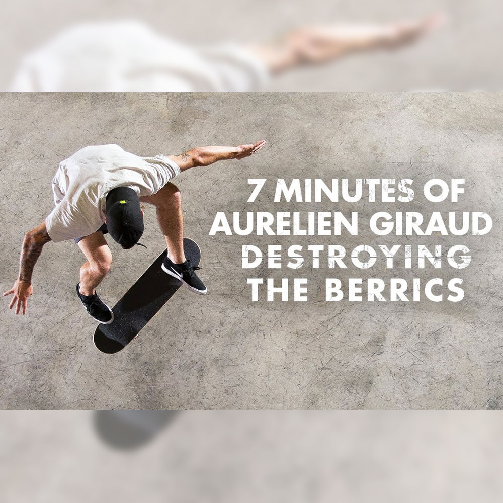 ベリックス スケートパークで収録された、AURELIEN GIRAUD (アウレリエン・ジラウド) の7分間に渡るベスト映像が公開
