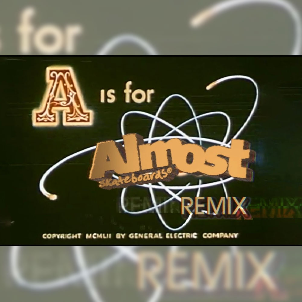 ALMOST (オールモスト スケートボード) から、2019年のリミックス映像 A IS FOR ALMOST REMIX が公開