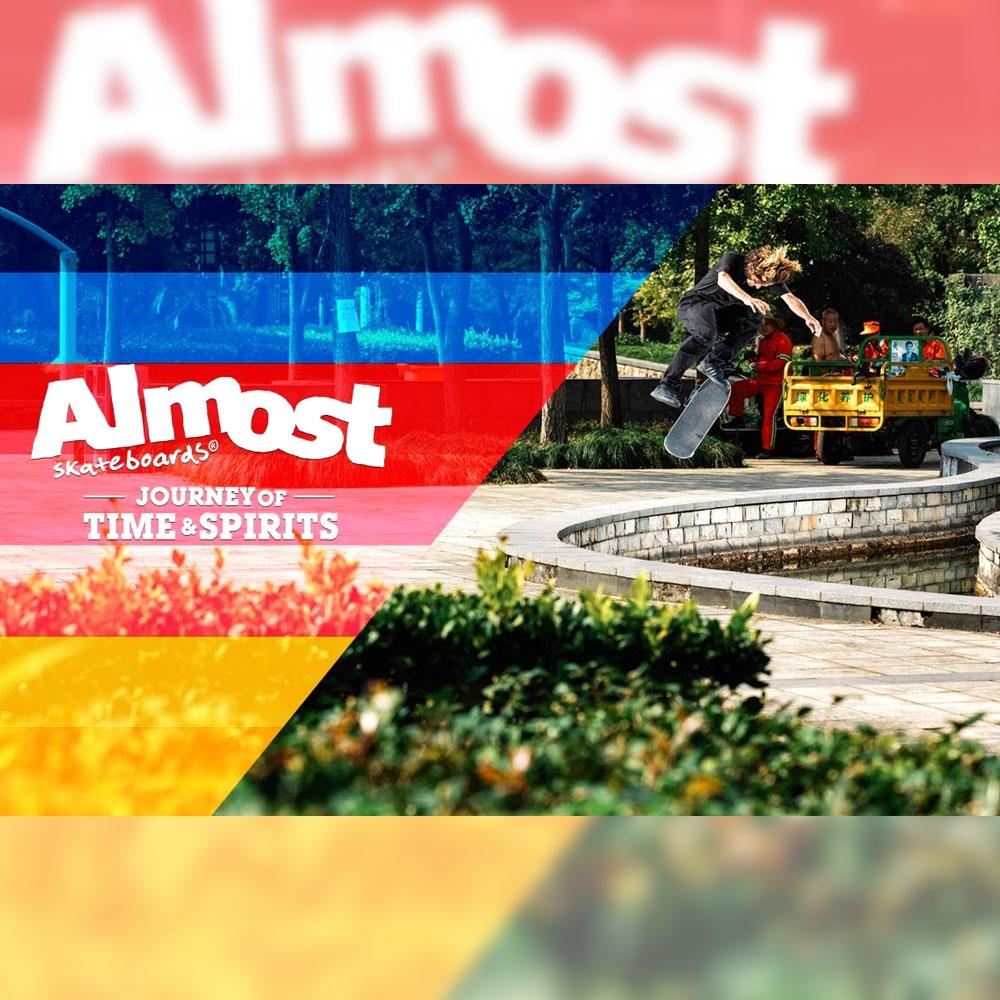 "ALMOST (オールモスト スケートボード) から、中国でのツアー映像 ""JOURNEY OF TIME & SPIRITS"" が公開"