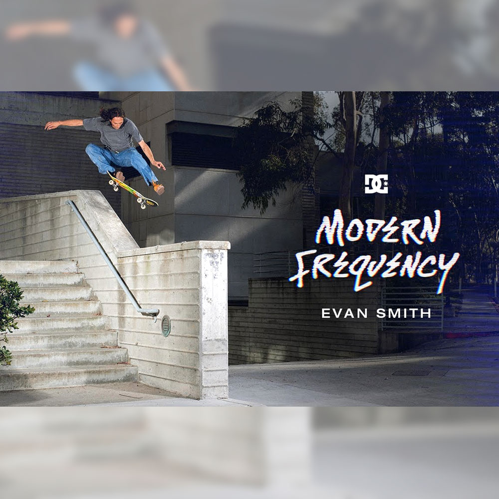 DC SHOES から、EVAN SMITH (エバン・スミス) のパート映像 MODERN FREQUENCY が公開