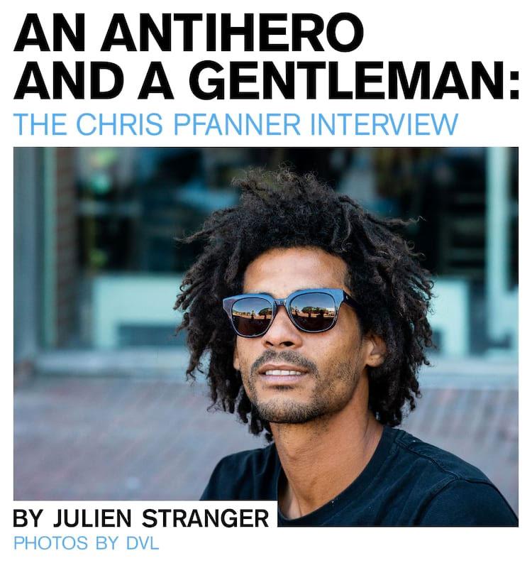 CHRIS PFANNER, ANTIHERO, INTERVIEW