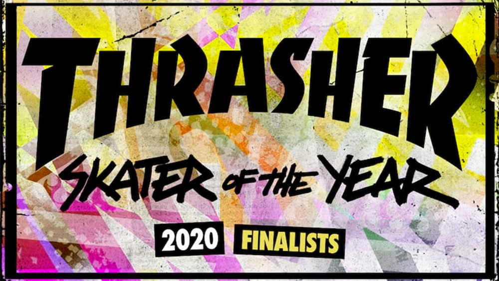 THRASHER MAGAZINE, スラッシャー マガジン, SOTY 2020, SKATER OF THE YEAR 2020