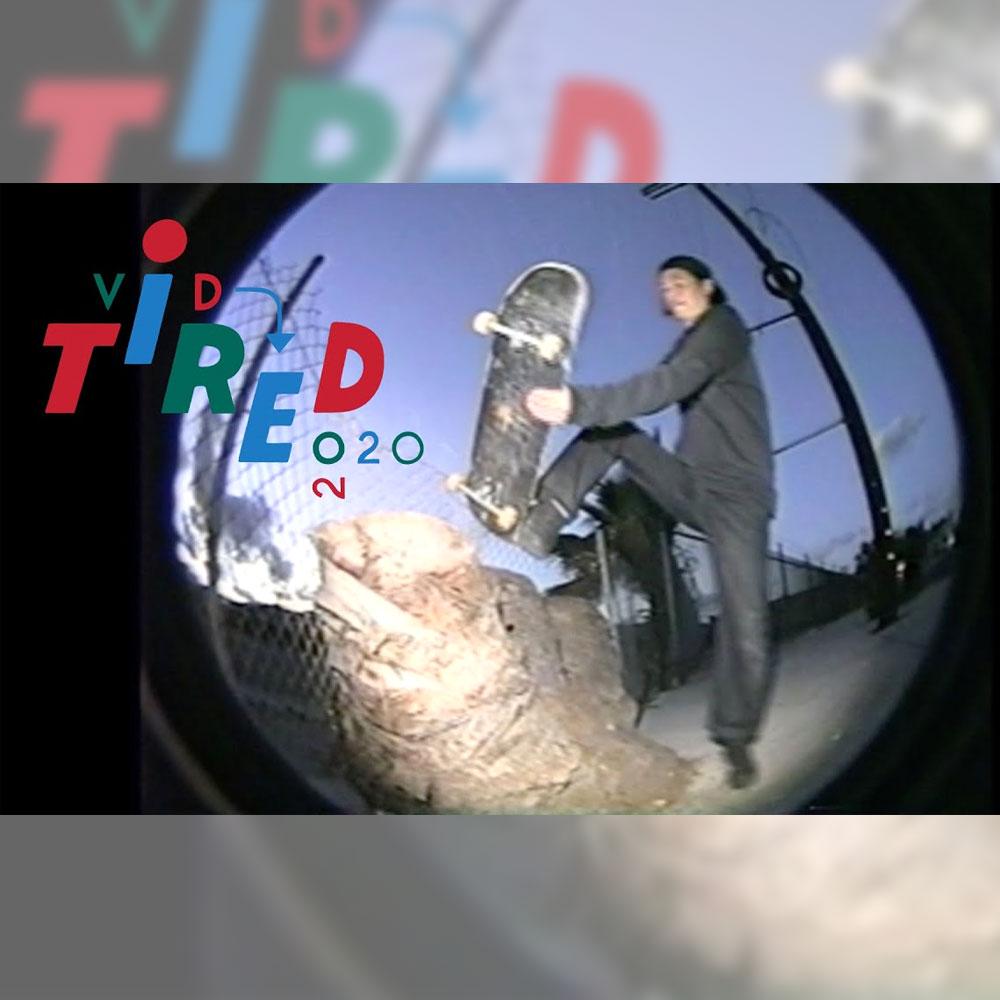 中年のスケーターたちを支持するブランド TIRED (タイレッド スケートボード) から、2020年度版 THE TIRED VIDEO が公開
