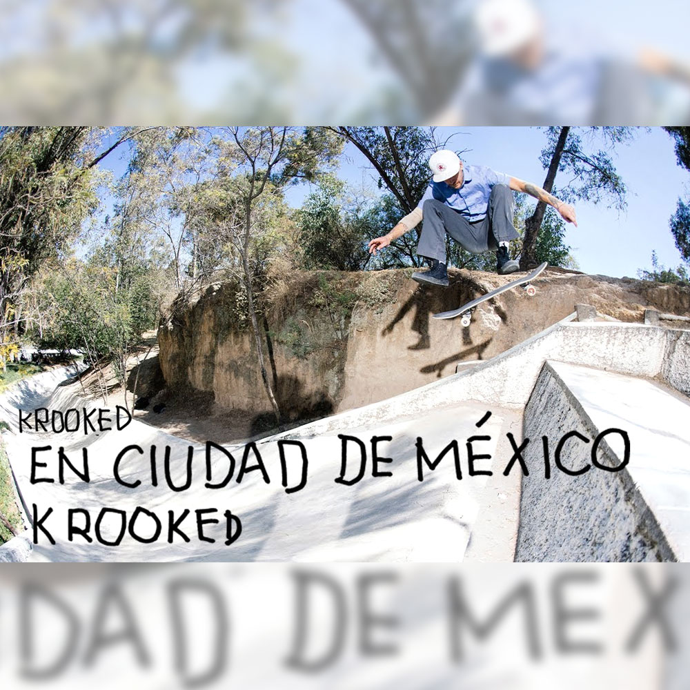 KROOKED SKATEBOARDS (クルキッド スケートボード) チームがメキシコツアーを敢行