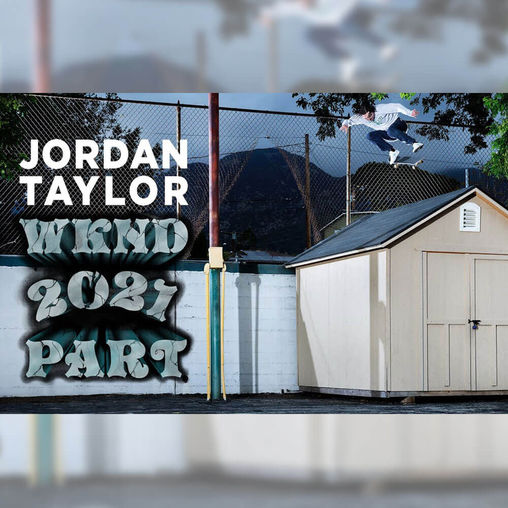 WKND から、JORDAN TAYLOR のパート映像が公開